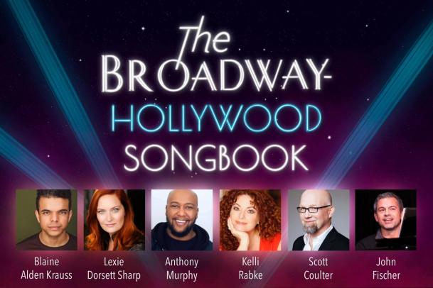 Broadway Hollywood Songbook with Blaine Alden Krauss, Lexie Dorsett Sharp, Anthony Murphy, Kelli ...